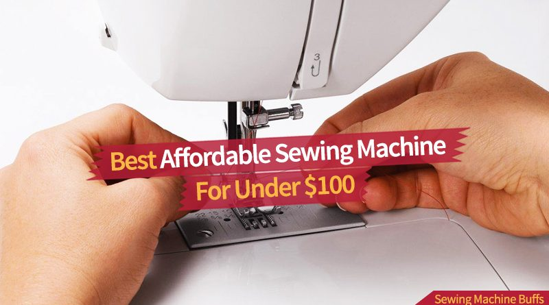 Best Affordable Sewing Machine Under 40 Delectable Best Sewing Machine For Beginners Under 100