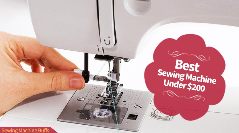 Best Sewing Machine Under $200