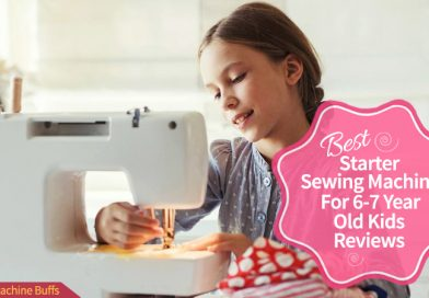 Best Starter Sewing Machine For 6-7 Year Old Kids Reviews