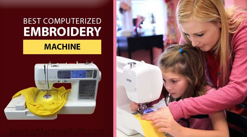 Best Computerized Embroidery Machine for Monogramming