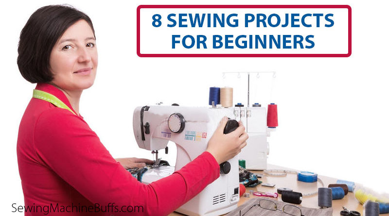 8 Sewing Projects for Beginners