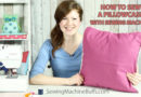 How to Sew a Pillowcase with Sewing Machine