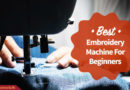 Best Embroidery Machine For Beginners in 2019