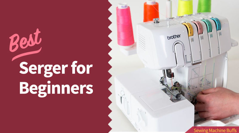 Best Serger For Beginners