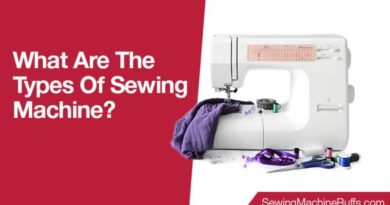 What Are The Types Of Sewing Machine