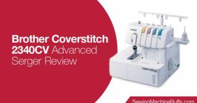 Brother Coverstitch 2340CV Advanced Serger Review