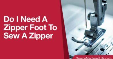 Do I Need A Zipper Foot To Sew A Zipper