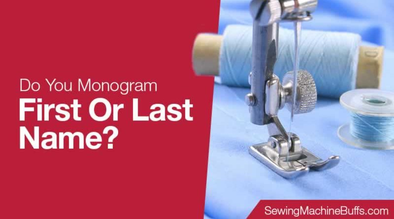 Do You Monogram First Or Last Name