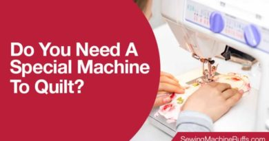 Do You Need A Special Machine To Quilt