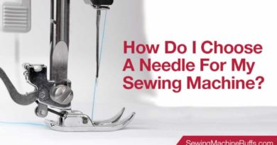 How Do I Choose A Needle For My Sewing Machine