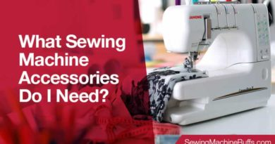 What Sewing Machine Accessories Do I Need
