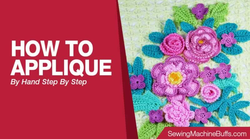 How To Applique By Hand Step By Step