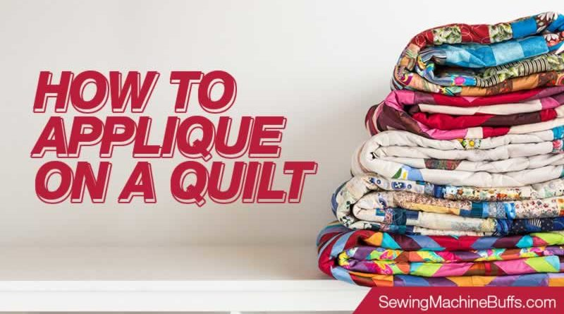 How To Applique On A Quilt