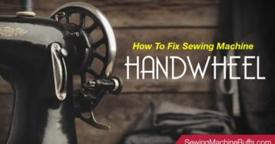 How To Fix Sewing Machine Handwheel
