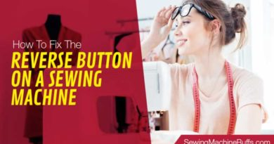 How To Fix The Reverse Button On A Sewing Machine
