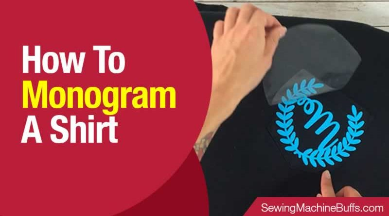 How to Monogram a Shirt With an Embroidery Machine
