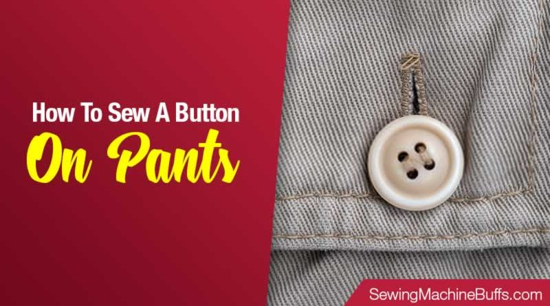 How To Sew A Button On Pants