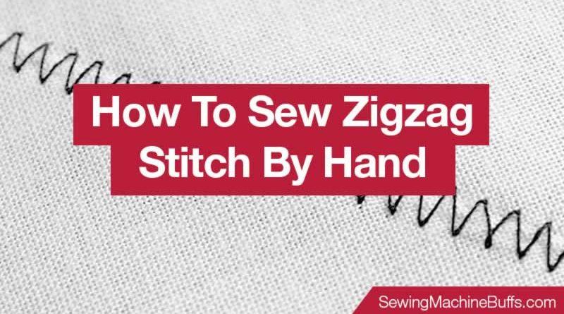 How To Sew Zigzag Stitch By Hand