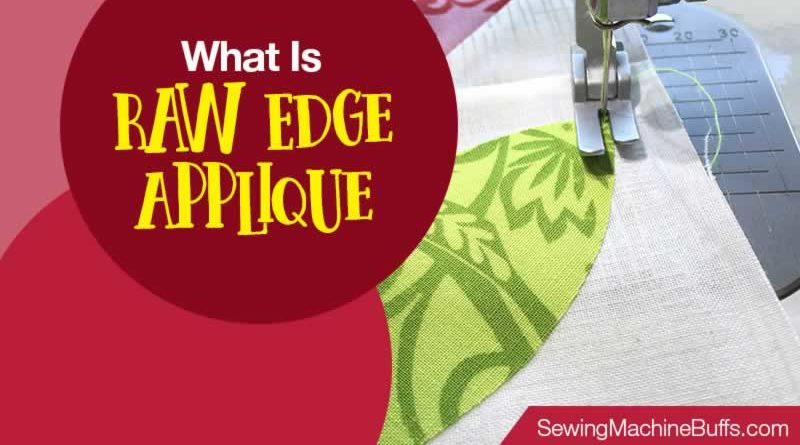 What Is Raw Edge Applique