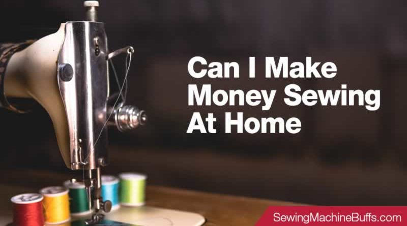 Can I Make Money Sewing at Home