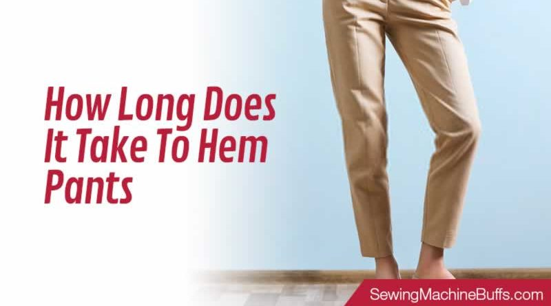 How Long Does It Take To Hem Pants