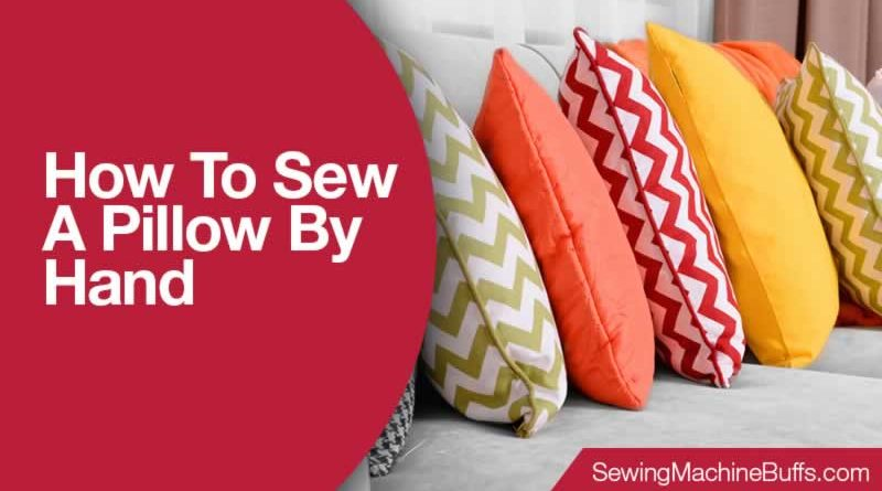 How To Sew A Pillow By Hand