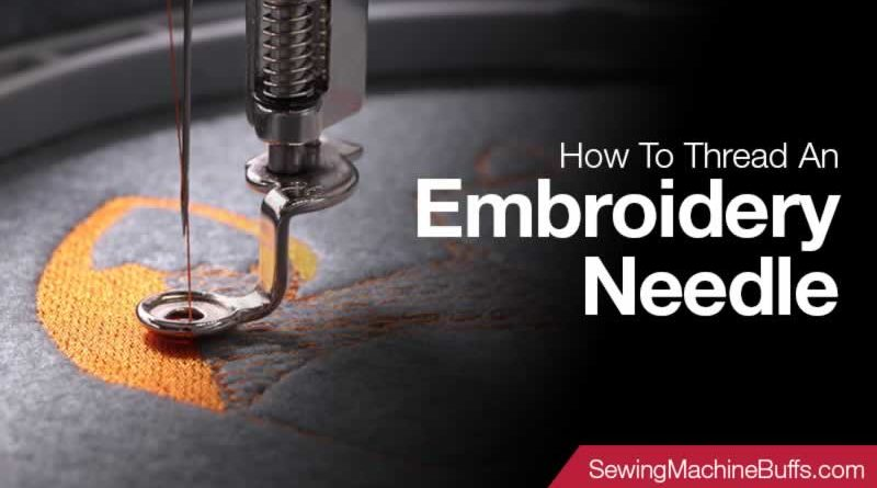How to Thread An Embroidery Needle