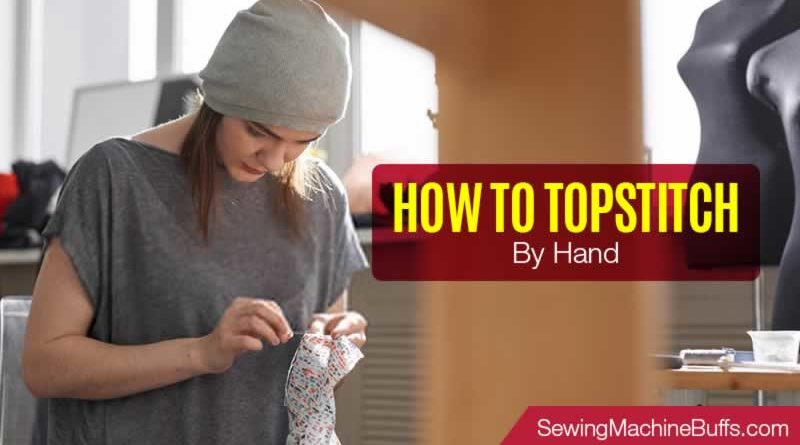 How To Topstitch By Hand