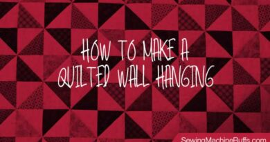 How to Make A Quilted Wall Hanging