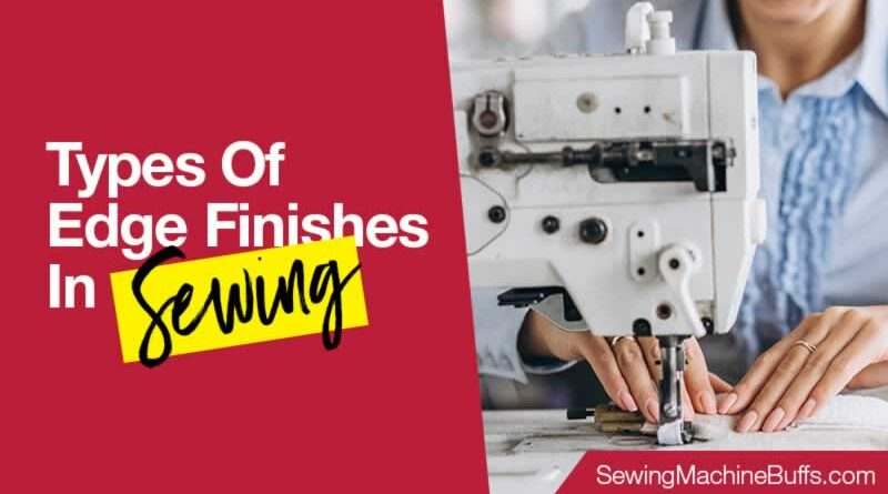 Types of Edge Finishes in Sewing