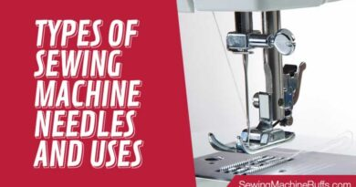 Types Of Sewing Machine Needles And Uses