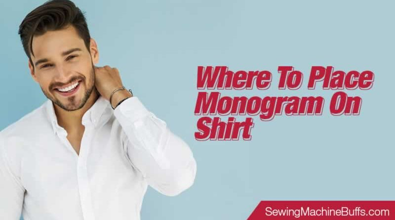 Where To Place Monogram On Shirt