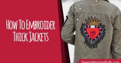 How To Embroider Thick Jackets