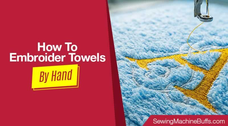 How To Embroider Towels By Hand