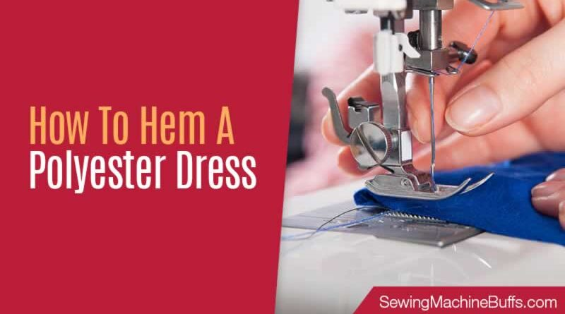 How to Hem a Polyester Dress