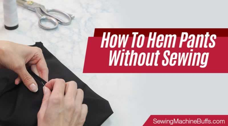 How To Hem Pants Without Sewing
