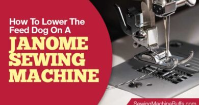 How To Lower The Feed Dog On A Janome Sewing Machine
