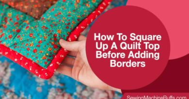 How to Square Up a Quilt Top Before Adding Borders