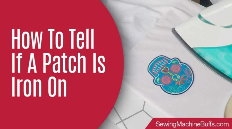 How To Tell If A Patch Is Iron On