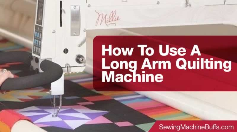 How To Use A Long Arm Quilting Machine