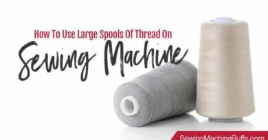 How To Use Large Spools Of Thread On Sewing Machine
