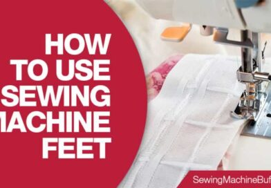 14 Types of Sewing Machine Presser Feet – How to Use?