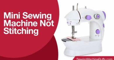 Mini Sewing Machine Not Stitching