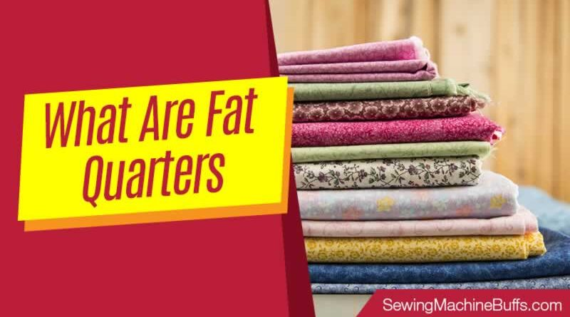 What Are Fat Quarters