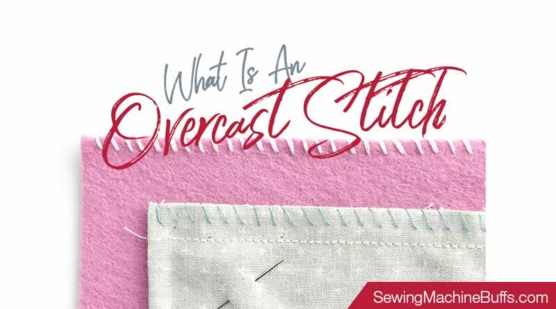 What Is An Overcast Stitch