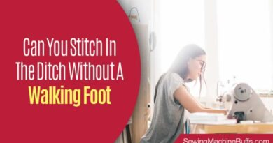Can You Stitch In The Ditch Without A Walking Foot
