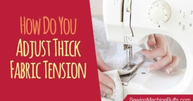 How Do You Adjust Thick Fabric Tension