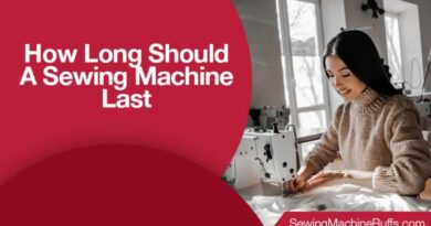 How Long Should A Sewing Machine Last