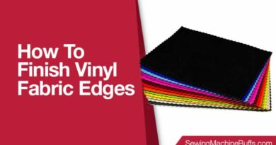 How to Finish Vinyl Fabric Edges