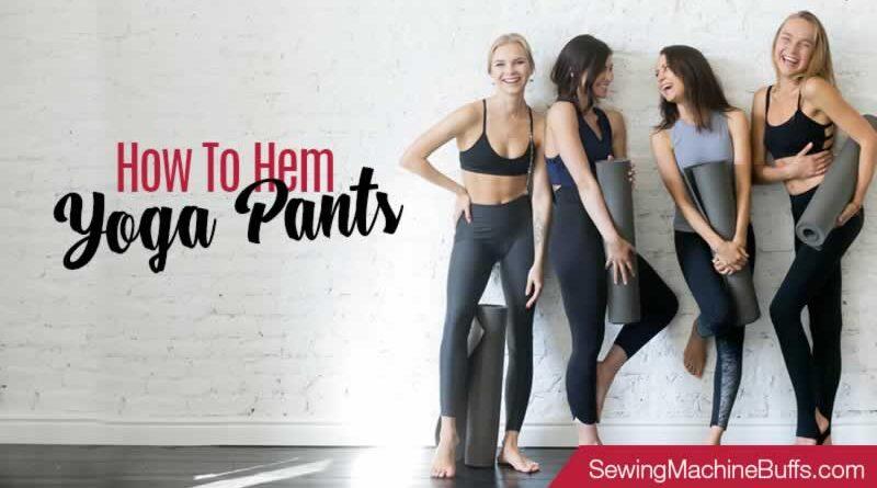 How to Hem Yoga Pants
